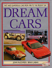 Dream Cars Fast and Glamerous Cars From 1900 to the Present Day 1989