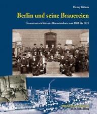 Berlin und seine Brauereien von Henry Gidom (2016, Gebundene Ausgabe)