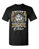 Never Underestimate Who Was Born In October Old Man Funny DT Adult T-Shirt Tee