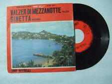 "Trio Bettelli – Valzer Di Mezzanotte / Ginetta - Disco Vinile 45 Giri 7"" ITALIA"