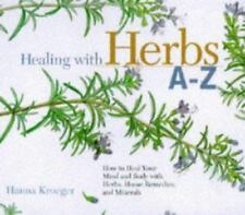 Hay House Lifestyles: Healing with Herbs and Home Remedies A-Z : How to Heal...