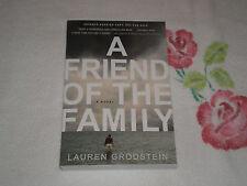 A FRIEND OF THE FAMILY by LAUREN GRODSTEIN     -ARC-   -JA-