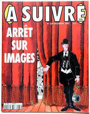A SUIVRE No 239 « ARRÊT SUR IMAGES » Dernier numéro ! (Décembre 1997)