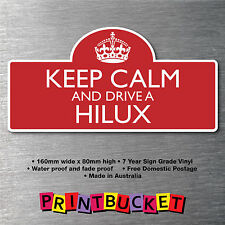 Keep calm & drive Hilux Sticker 7yr water/fade proof vinyl  parts Badge