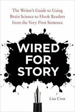Wired for Story: The Writer's Guide to Using Brain Science to Hook Readers from