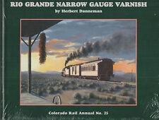 ~~~Rio Grande Narrow Gauge Varnish~Colorado Rail Annual No.25~2003~1st Ed~New