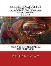 Christmas Carols For Trumpet With Piano Accompaniment Sheet Music Book 1: 10 Eas
