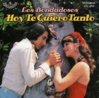 Los Bondadosos - Hoy Te Quiero Tanto [New CD]
