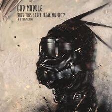 GOD MODULE - DOES THIS STUFF FREAK YOU OUT ? (A RETROSPECTIVE)  2 CD NEU