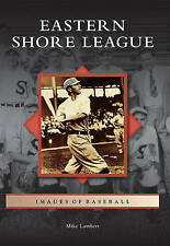 NEW Eastern Shore League (Images of Baseball) by Mike Lambert