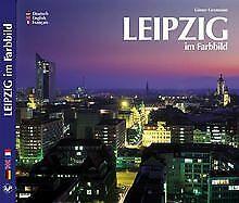 Leipzig im Farbbild - Texte in Deutsch/Englisch/Französi... | Buch | Zustand gut