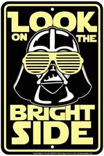 Look On The Bright Side Darth Vader Star Wars . 8x12 metal sign