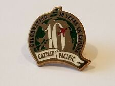 CATHAY PACIFIC AIRWAYS  CELEBRATING 10 YEARS IN CANADA PIN.