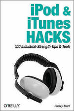 iPod and iTunes Hacks: Tips and Tools for Ripping, Mixing and Burning, Hadley St