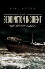 The Beddington Incident : Top Secret Cargo (2014, Paperback)