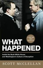 *NEW FIRST EDITION*  What Happened : Inside the Bush White House by McClellan