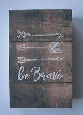 q BE BRAVE inspirational Free Spirit BOX PLAQUE SIGN 6 x 4 ganz