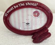 "Wizard of Oz Picture Frame ""It Must Be The Shoes� Dorothy's Ruby Slippers 4X6�"