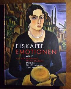 Eiskalte Emotionen. Zwischen Expressionismus und Verismus