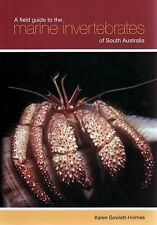 A Field Guide to the Marine Invertebrates of South Australia by Karen Gowlett-Holmes (Paperback, 2008)