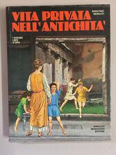 Vita privata nell'antichità di S. Moscati I grandi libri d'oro Mondadori 1976