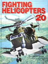 FIGHTING HELICOPTERS OF THE 20TH CENTURY - Christopher Chant