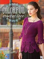 Colorful Crochet Lace: 22 Chic Garments & Accessories [Paperback]