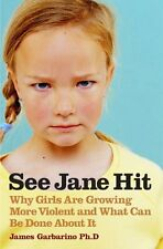 See Jane Hit: Why Girls Are Growing More Violent a