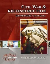 Civil War and Reconstruction DANTES/DSST Test Study Guide - PassYourClass Used