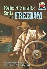 Robert Smalls Sails to Freedom (On My Own History)-ExLibrary