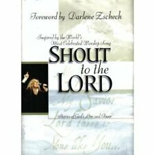 Shout to the Lord: Stories of Gods Love and Power
