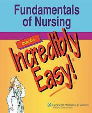 Fundamentals of Nursing Made Incredibly Easy! (Incredibly Easy!-ExLibrary