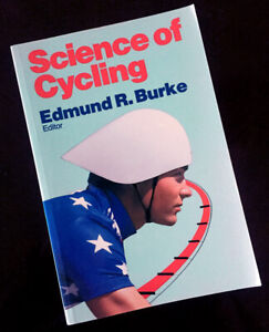 SCIENCE OF CYCLING by Edmund R. Burke 1st edition soft cover excellent