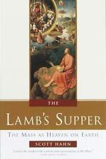 The Lamb's Supper: The Mass as Heaven on Earth by Hahn, Scott