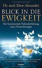Blick in die Ewigkeit: Die faszinierende Nahtoderfahrung... | Buch | Zustand gut