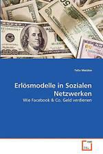 Erlösmodelle in Sozialen Netzwerken: Wie Facebook & Co. Geld verdienen (German E