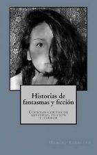 Historias de fantasmas y ficcion: Cuentos cortos de misterio, ficcion y terror (