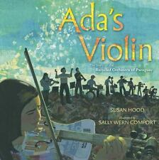Ada's Violin : The Story of the Recycled Orchestra of Paraguay by Susan Hood...