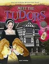 Meet the Tudors by Woolf, Professor Alex