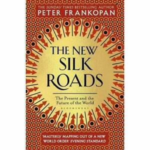 THE NEW SILK ROADS -The Present and Future of The World by Peter Frankopan.