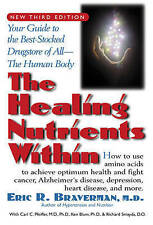 The Healing Nutrients within: Your Guide to the Best-Stocked Drugstore of All the Human Body by Carl C. Pfeiffer, Eric R. Braverman, Kenneth Blum (Paperback, 2002)