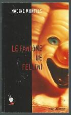 Le fantome de Fellini.Nadine MONFILS.Vauvenargues TH4A