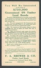 1913 PC CHICAGO IL F A BREWER & CO OFFERS LAND BONDS FOR LUMBER IN PORTLAND