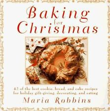 Baking for Christmas: 50 Of the Best Cookie, Bread and Cake Recipes for Holiday