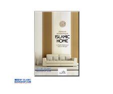 ADVICE ON ESTABLISHING AN ISLAMIC HOME / SHAIKH SALIH AL-MUNAJJID 2013 EDITION