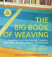 The Big Book of Weaving: Handweaving in the Swedish Tradition: Techniques, Patterns, Designs and Materials by Laila Lundell, Elisabeth Windesjo (Paperback / softback, 2014)
