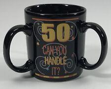 Encore 50 Can You Handle It? 3 Handled Birthday Black Coffee Mug Cup
