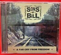A Far Cry from Freedom by Sons of Bill (CD, Jan-2006, CD Baby distributor - A493