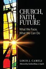 Church, Faith, Future: What We Face, What We Can Do (Paperback or Softback)