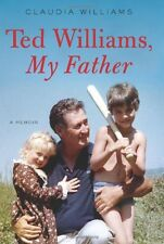 Ted Williams, My Father: A Memoir by Claudia Williams